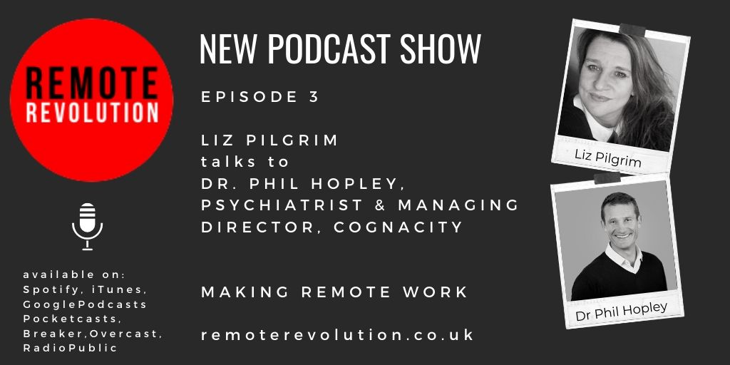 Episode 3 Remote Working – Mental Wellbeing with Dr Phil Hopley, Cognacity