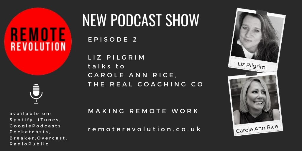 Episode 2 Remote Working -Top Tips with Carole Ann Rice, Real Coaching Co